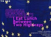 Serena Vestrucci, OTTO ZOO: Lunch Between Highways GALLERIE D'ARTE MOSTRE MILANO