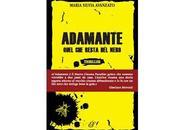 """Prossima Uscita """"Adamante. Quel resta nero"""" Maria Silvia Avanzato"""