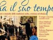 """Opera Francesco Poveri presenta """"Ogni cosa tempo"""" Canti musiche delle tradizioni araba, cristiana ebraica"""