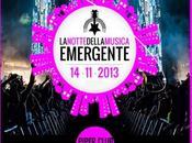 Notte Della Musica Emergente: Finalissima Tour Music Fest 2013 Edizione. Giovedì novembre, Piper Club, Roma.