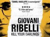 GIOVANI RIBELLI KILL YOUR DARLINGS (Kill your Darlings)