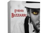Segnalazione: Eventi Bizzarri Alexia Bianchini Luigi Milani