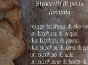 Straccetti pasta lievitata all'olio oliva semi papavero