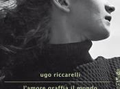 Premio Campiello 2013. L'amore graffia mondo Riccarelli
