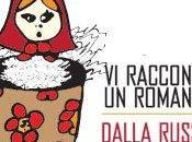 """Roma Rassegna racconto romanzo Dalla Russia Amore"""""""