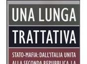 lunga trattativa. stato-mafia: dall'italia unita alla seconda repubblica.