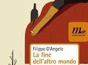 """LIBRI DEGLI ALTRI n.59: Tempo vivere, tempo capire. Filippo D'Angelo, fine dell'altro mondo"""""""