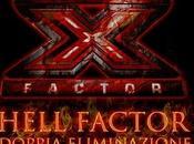Factor 2013 L'Hell ferma, stasera doppia eliminazione