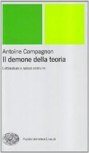 """demone della teoria"""", saggio Antoine Compagnon: comprensione storia letteratura"""