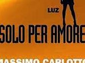 Luz: solo amore Massimo Carlotto Marco Videtta