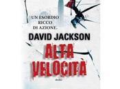 "Nuove Uscite ""Alta Velocità"" David Jackson"