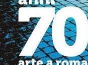 Anni '70. Arte Roma cura Daniela Lancioni Palazzo delle Esposizioni