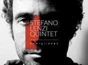 """Stefano Lenzi quintet: esce """"Somiglianze"""""""