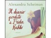 """Mostre romane diario perduto Frida Kahlo"""" Alexandra Scheiman"""