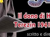DONO HITLER. TEREZIN Daria Veronese, opera teatrale valore storiografico.