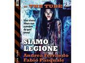 """Prossima Uscita """"The Tube Siamo Legione"""" Andrea Ferrando Fabio Pasquale"""