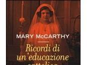 RICORDI UN'EDUCAZIONE CATTOLICA Mary McCarthy