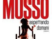 Febbraio 2014: Aspettando domani Guillaume Musso (Sperling Kupfer)