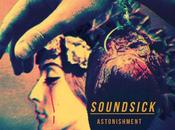 SOUNDSICK, Astonishment
