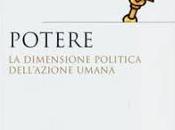 """Lorenzo Infantino """"Potere. dimensione politica dell'azione umana"""". potere nasce dall'interazione sociale"""