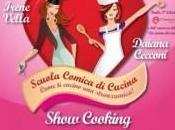 """simpatico pomeriggio Irene Vella Scuola Comica Cucina"""" """"Come cucino stronzamica consigli, ricette sorrisi"""""""