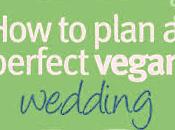 """Matrimonio Vegano: consigli utili all'organizzazione vostro """"Vegan Wedding"""" Italia"""
