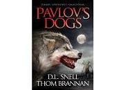 """Prossima Uscita Accordo Dunwich Edizioni-Permuted Press: """"Pavlov's Dogs"""" Snell Thom Brannan sarà primo titolo"""