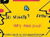 Partecipa all'esclusivo Party AMORI SFIGATI!