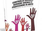 Cellini Giovanni, Controllo Sociale, Servizio Sociale Professioni Aiuto, Ledizioni, 2013