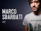 """venerdì aprile radio """"SE"""", nuovo singolo MARCO SBARBATI (giovane talento notato LUCIO DALLA lanciato CATERINA CASELLI)"""