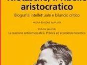 """nuova edizione """"Nietzsche. ribelle aristocratico"""""""