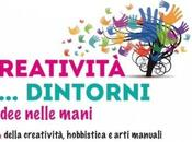 Creatività dintorni: fiera della creatività, hobbistica arti manuali