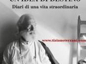 Un'idea destino diari vita straordinaria. Tiziano Terzani