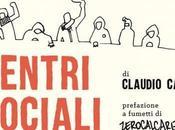 """Claudio Calia lungo tappe """"Piccolo atlante storico geografico centri sociali italiani"""""""