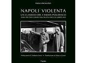 """Nuove Uscite """"Napoli violenta"""" Paolo Spagnuolo"""