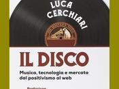 maggio 2014, Luca Cerchiari presenta disco. Musica, tecnologia, mercato. positivismo web'.