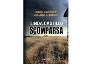 """Nuove Uscite """"Scomparsa"""" Linda Castillo"""