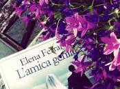 L'amica geniale Elena Ferrante, perché sempre l'amico meno brillante quello racconta storia