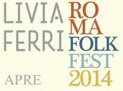 LIVIA FERRI apre ROMA FOLK FEST 2014