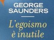 pillola felicità: L'egoismo inutile George Saunders