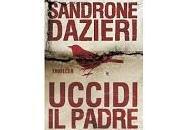 """Nuove Uscite """"Uccidi padre"""" Sandrone Dazieri"""