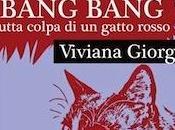 Bang Bang. Tutta colpa gatto rosso, Viviana Giorgi
