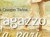 RAGAZZO ALLA PARI Federica Gnomo Twins