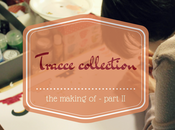 {WIP} Behind scenes Tracce collection -PART