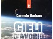 """Intervisto Carmelo Barbaro """"Cieli d'avorio"""""""