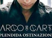 "Marco Carta vola classifica ""Splendida ostinazione""."