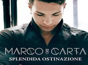 Marco Carta Splendida Ostinazione testo video ufficiale