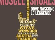 "luglio arriva cinema ""MUSCLE SHOALS DOVE NASCONO LEGGENDE"", docufilm racconta storia MUSCLE SOUND STUDIOS, Bono, Mick Jagger, Keith Richards, Aretha Franklin, Alicia Keys tanti altri"