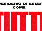 Francesco Piccolo desiderio essere come TUTTI, Premio Strega 2014. Della noia, Berlinguer diventa tòpos letterario, problema tempo fugge.