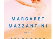 Splendore Margaret Mazzantini